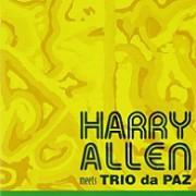 Harry Allen meets Trio da Paz (Ed. Jpn)