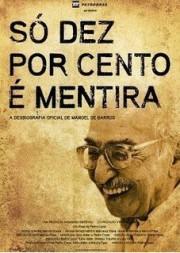 Só dez por cento é mentira (A desbiografia oficial de Manoel de Barros)