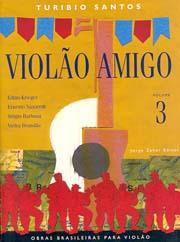 Violão amigo, vol.3 - Obras brasileiras para violão