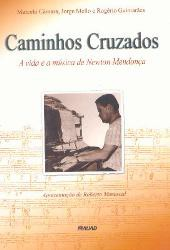Caminhos cruzados - A vida e a música de Newton Mendonça