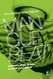 Mangue Beat – Guitarras e alfaias da lama do Recife para o mundo