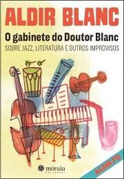 O gabinete do Doutor Blanc (sobre jazz, literatura e outros improvivsos)