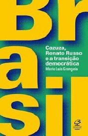 Brasil: Cazuza, Renato Russo e a transição democrática