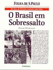O Brasil em sobressalto (80 anos de história contados pela Folha)
