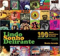 Lindo sonho delirante - 100 discos psicodélicos do Brasil (1968-1975)
