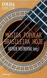 Música Popular Brasileira hoje (Col. Folha explica)