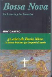 Bossa Nova: La historia y las historias (Chega de saudade)