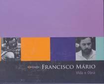 Francisco Mário (Vida e obra)