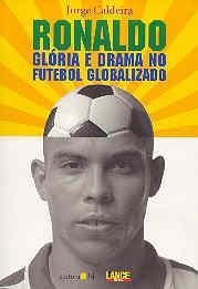 Ronaldo, glória e drama no futebol globalizado