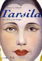 Tarsila: sua obra e seu tempo
