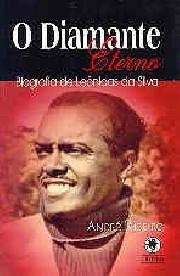 O diamante eterno - Biografia de Leônidas da Silva