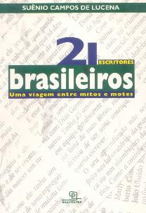 21 escritores brasileiros (Uma viagem entre mitos e motes)