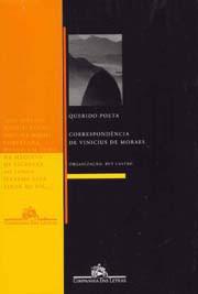 Querido poeta - Correspondência de Vinicius de Moraes