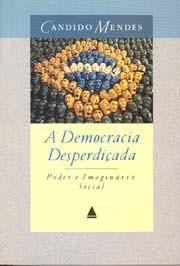A democracia desperdiçada - Poder imaginário social
