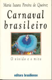 Carnaval brasileiro - O vivido e o mito
