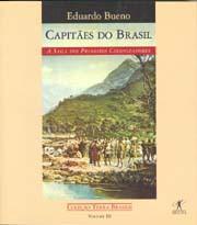 Capitães do Brasil: A saga dos primeiros colonizadores