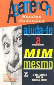 Agamenon Mendes Pedreira: Ajuda-te a mim mesmo