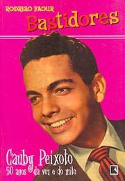 Bastidores - Cauby Peixoto: 50 anos da voz e do mito