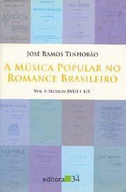 A música popular no romance brasileiro, vol.1: Séculos XVIII e XIX