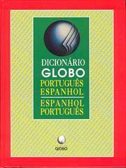 Dicionário Globo Português-Espanhol / Espanhol-Português