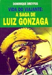 Vida do viajante: A saga de Luiz Gonzaga