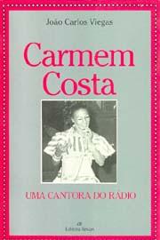 Carmem Costa: Uma cantora do rádio