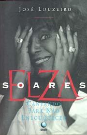 Elza Soares: Cantando para não enlouquecer