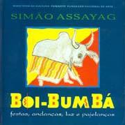 Boi-bumbá: festas, andanças, luz e pajelanças