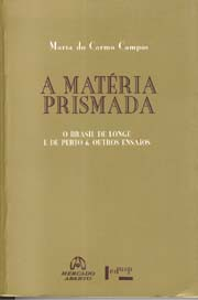 A matéria prismada - O Brasil de longe e de perto e outros ensaios
