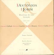 3 Antônios & 1 Jobim - Histórias de uma geração