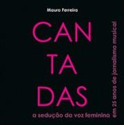 Cantadas - A sedução da voz feminina em 25 anos de jornalismo musical