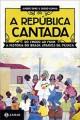 A república cantada - Do choro ao funk, a história do Brasil através da música