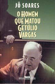O homem que matou Getúlio Vargas