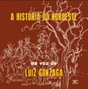 A história do Nordeste (55) + Lua (61) + O Nordeste na voz de Luiz Gonzaga (62)