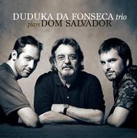 Duduka da Fonseca Trio plays Dom Salvador