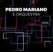 DNA - Pedro Mariano e Orquestra