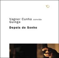 Vagner Cunha convida Guinga - Depois do sonho