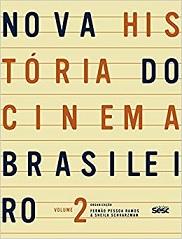 Nova história do cinema brasileiro, vol.2