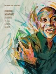 Princípio do infinito - Um perfil de Luiz Carlos da Vila