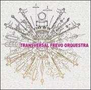 Transversal Frevo Orquestra (Frevo encantado,...)