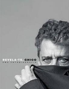Revela-te, Chico - Uma fotobiografia