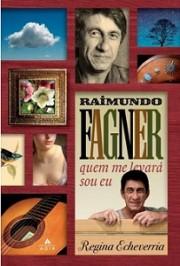 Raimundo Fagner, quem me levará sou eu