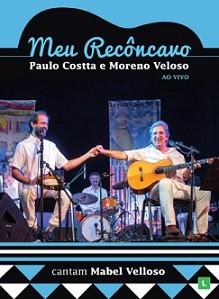 Meu Recôncavo - Paulo Costta e Moreno Veloso cantam Mabel Velloso - Ao vivo