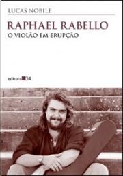 Raphael Rabello, o violão em erupção