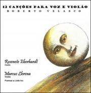 12 canções para voz e violão (Roberto Velasco - Poemas de Lêdo Ivo)
