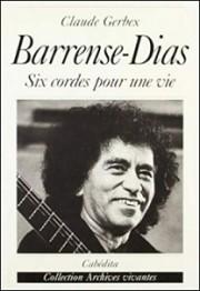 Barrense-Dias: Six cordes pour une vie