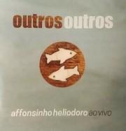 Outros outrs - Affonsinho Heliodoro ao vivo