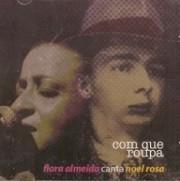 Com que roupa - Flora Almeida canta Noel Rosa