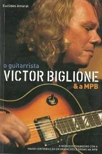 O guitarrista Victor Biglione & a MPB