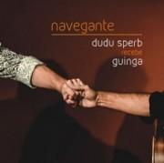 Navegante - Dudu Sperb recebe Guinga